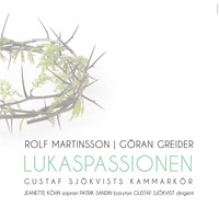 Thumbnail for the Gustaf Sjökvists Kammarkör - Lukaspassionen: Dialog, Simon, Simon link, provided by host site