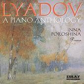 Thumbnail for the Inna Poroshina - Lyadov - A Piano Anthology (Inna Poroshina) link, provided by host site
