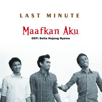Thumbnail for the Last Minute - Maafkan Aku link, provided by host site