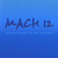 Thumbnail for the Carl Schroeder - MACH 12: Electronic Music by Carl Schroeder link, provided by host site