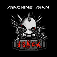 Thumbnail for the Osmik - Machine Man link, provided by host site