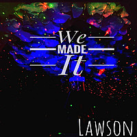 Thumbnail for the Lawson - Made It link, provided by host site