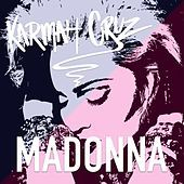 Thumbnail for the Karmah Cruz - Madonna link, provided by host site