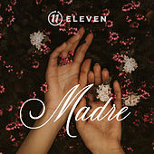 Thumbnail for the Eleven - Madre link, provided by host site