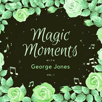 Thumbnail for the George Jones - Magic Moments with George Jones, Vol. 1 link, provided by host site