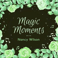 Thumbnail for the Nancy Wilson - Magic Moments with Nancy Wilson link, provided by host site