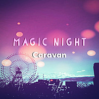 Thumbnail for the Caravan - Magic Night link, provided by host site