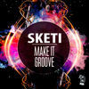 Thumbnail for the Sketi - Make It Groove link, provided by host site