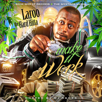 Thumbnail for the Laroo Tha Hard Hitta - Make It Work link, provided by host site