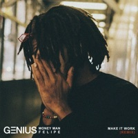 Thumbnail for the Genius - Make It Work (Remix) link, provided by host site