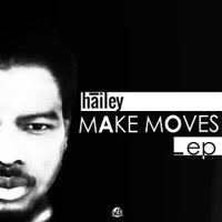 Thumbnail for the Hailey - Make Moves link, provided by host site