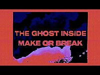 """Thumbnail for the The Ghost Inside - """"Make Or Break"""" link, provided by host site"""