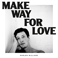 Thumbnail for the Marlon Williams - Make Way for Love link, provided by host site