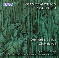 Thumbnail for the Gian Francesco Malipiero - Malipiero: String Quartets Nos. 1 & 8 and Sinfonia No. 6 link, provided by host site