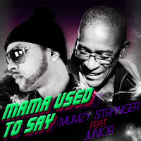 Thumbnail for the Mumzy Stranger - Mama Used to Say link, provided by host site