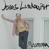 Thumbnail for the Jonas Lundqvist - Mamma link, provided by host site