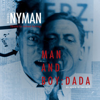 Thumbnail for the Michael Nyman Band - Man and Boy: Dada, Act I, Scene 4: It's Kind of Interesting Rubbish link, provided by host site