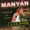 Thumbnail for the Manyan - Manyan Live 2008 (Théâtre Saint-Gilles) link, provided by host site