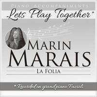 Thumbnail for the Marin Marais - Marin Marais: La Folia (Piano Accompaniment, Let's Play Together) link, provided by host site