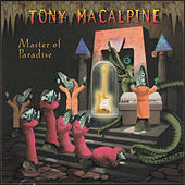 Thumbnail for the Tony MacAlpine - Master of Paradise link, provided by host site