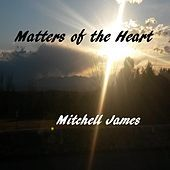 Thumbnail for the Mitchell James - Matters of the Heart link, provided by host site