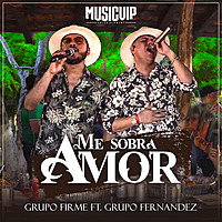 Thumbnail for the Grupo Firme - Me Sobra Amor link, provided by host site
