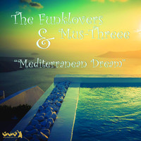 Thumbnail for the The Funklovers - Mediterranean Dream - Sunset Mix link, provided by host site