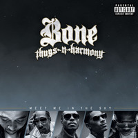 Thumbnail for the Bone Thugs N Harmony - Meet Me In The Sky link, provided by host site
