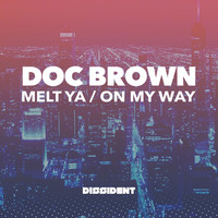 Thumbnail for the Doc Brown - Melt Ya / On My Way link, provided by host site