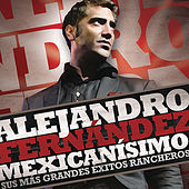 Thumbnail for the Alejandro Fernandez - Mexicanisimo-Sus mas Grandes Exitos Rancheros/Alejandro Fernandez link, provided by host site