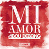 Thumbnail for the Abou Debeing - Mi Amor link, provided by host site