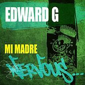 Thumbnail for the Edward G - Mi Madre link, provided by host site
