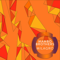 Thumbnail for the Mambo Brothers - Milagro link, provided by host site