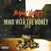 Thumbnail for the Bankhead - Mind with the Money link, provided by host site
