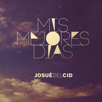 Thumbnail for the Josue del Cid - Mis Mejores Dias link, provided by host site