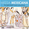 Thumbnail for the Andrew Lawrence-King - Missa Mexicana link, provided by host site