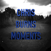 Thumbnail for the Chris Burns - Moments link, provided by host site