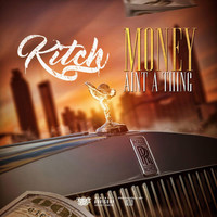 Thumbnail for the Kitch - Money Ain't a Thing link, provided by host site