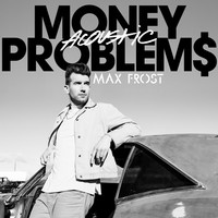Thumbnail for the Max Frost - Money Problems (Acoustic) link, provided by host site