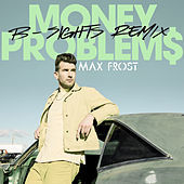 Thumbnail for the Max Frost - Money Problems (B-Sights Remix) link, provided by host site