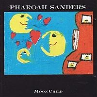 Thumbnail for the Pharoah Sanders - Moon Child link, provided by host site