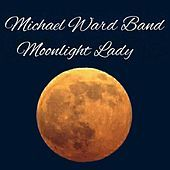 Thumbnail for the Michael Ward - Moonlight Lady link, provided by host site