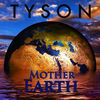 Thumbnail for the Tyson - Mother Earth link, provided by host site