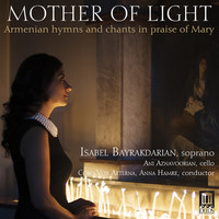 Thumbnail for the Serouj Kradjian - Mother of Light: Armenian Hymns & Chants in Praise of Mary link, provided by host site