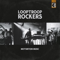 Thumbnail for the Looptroop Rockers - Motivation Music link, provided by host site