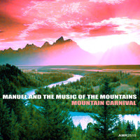 Thumbnail for the Manuel & The Music Of The Mountains - Mountain Carnival link, provided by host site