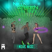 Thumbnail for the Nilla Green - Move Nice link, provided by host site