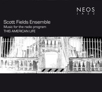 Thumbnail for the Scott Fields Ensemble - Music for the Radio Program This American Life link, provided by host site