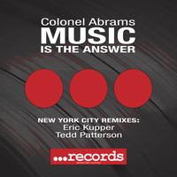 Thumbnail for the Colonel Abrams - Music Is The Answer - New York City Remixes link, provided by host site