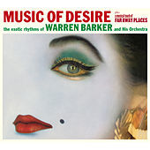 Thumbnail for the Warren Barker - Music of Desire & A Musical Touch of Far Away Places link, provided by host site
